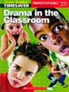 Timesaver Drama in the Classroom